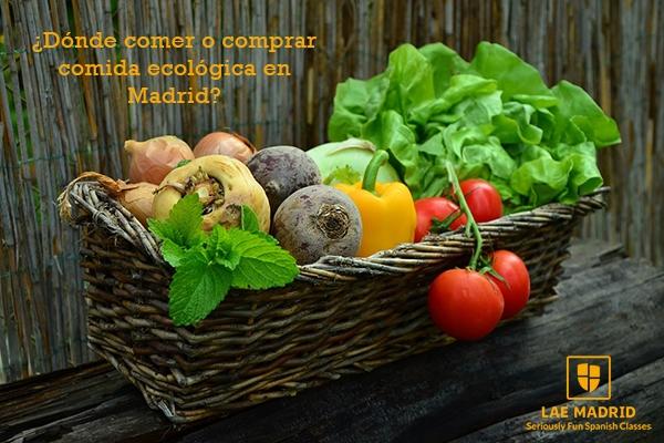 ¿Dónde comer o comprar comida ecológica en Madrid?