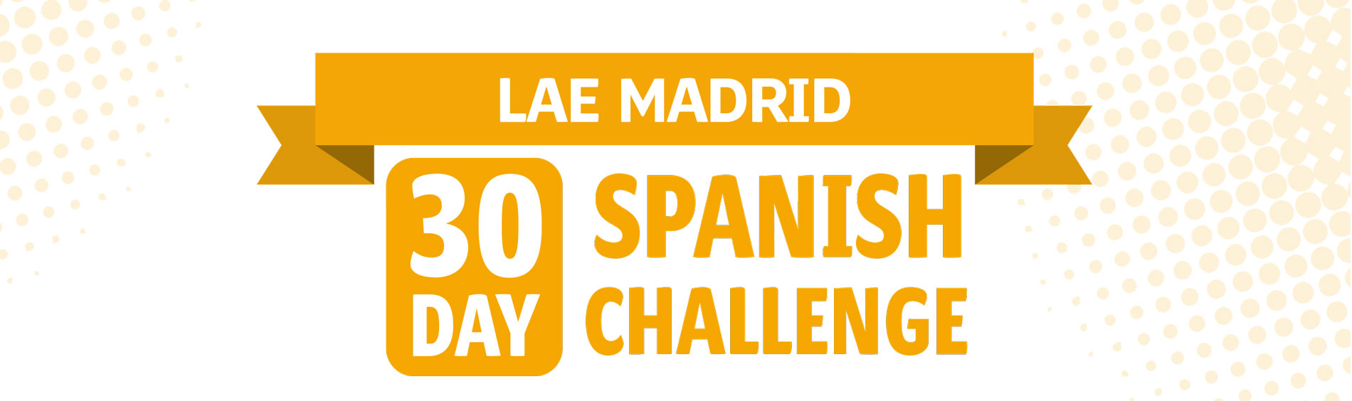 30-day Spanish Challenge - Improve your Spanish at home in 30 days