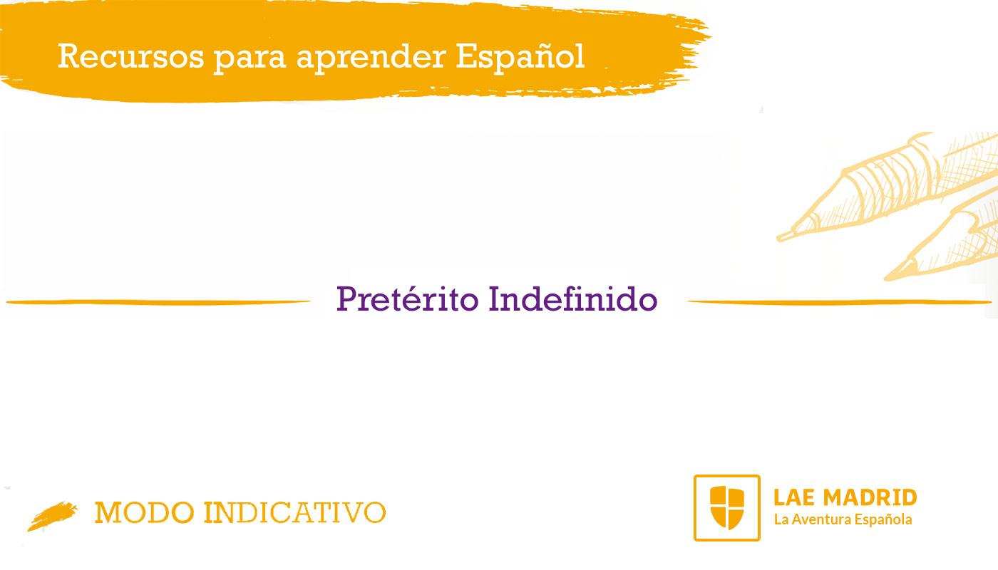 Pretérito Indefinido de indicativo en español